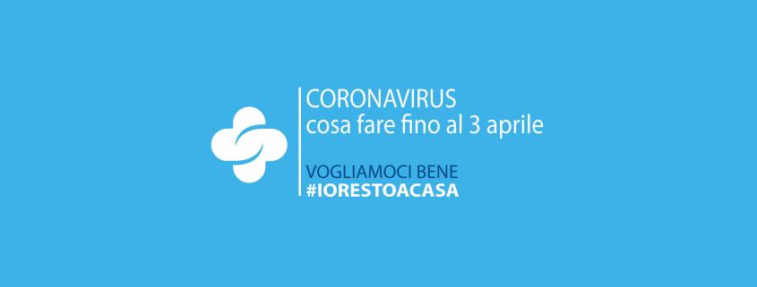 Coronavirus - cosa fare fino al 3 aprile
